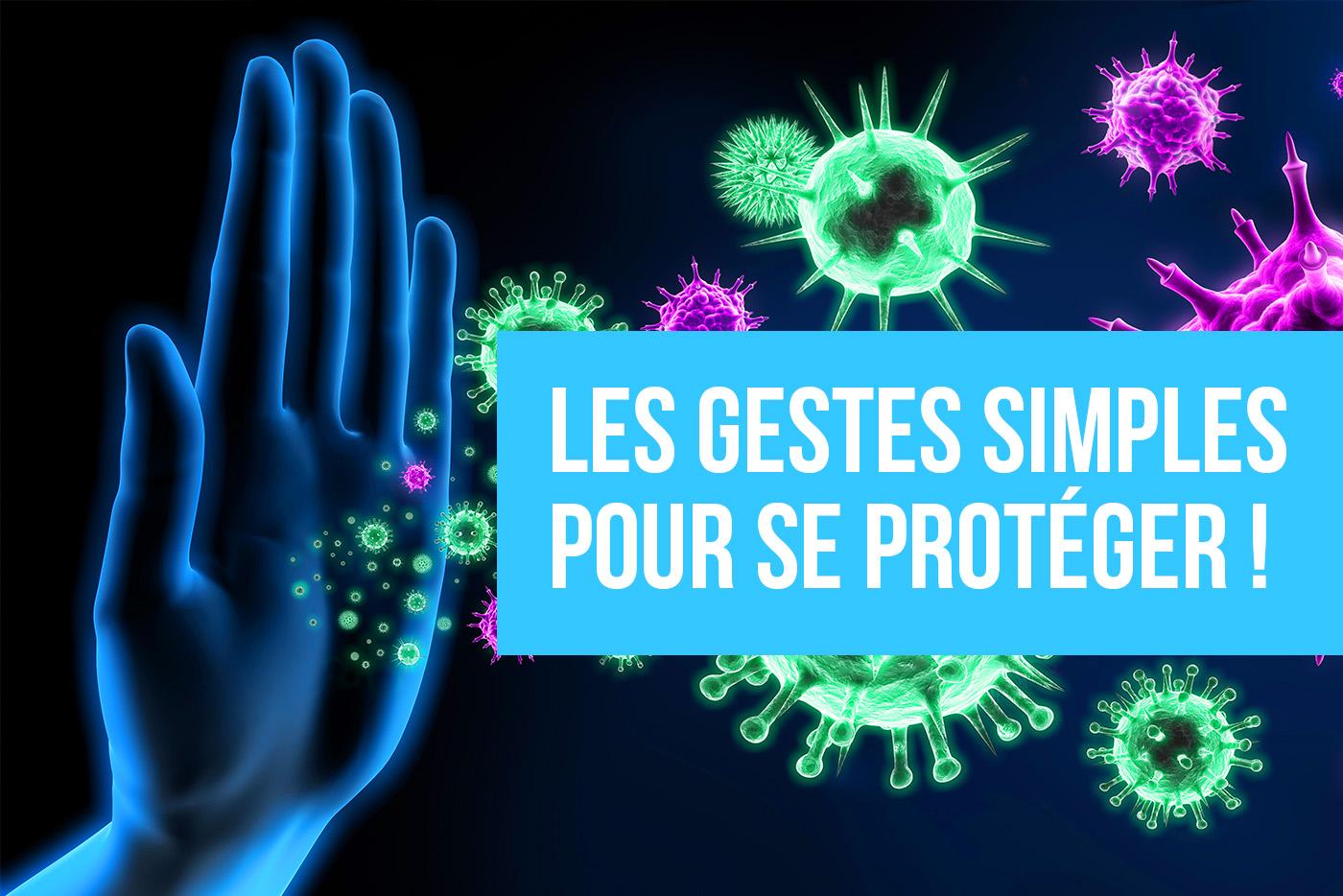 Les gestes simples pour se protéger !
